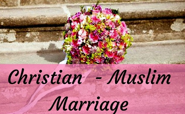 Muslim-Christian marriages: Are they valid? – The Setting Sun